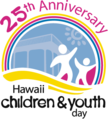 Unconfirmed – Hawaii Children and Youth Day (CYD) @ Hawaii State Capital Auditorium